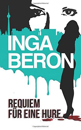 9781505817874: Requiem für eine Hure: Berlinkrimi nicht nur für Frauen: Ninas und Franks zweiter Fall (Volume 2) (German Edition)