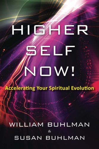 9781505820621: Higher Self Now!: Accelerating Your Spiritual Evolution