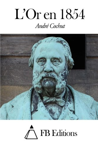 L'Or En 1854 (Paperback) - Andre Cochut
