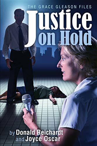 9781505821147: Justice On Hold (The Grace Gleason Files)
