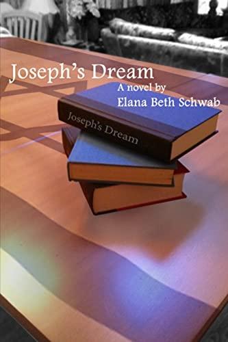 Joseph's Dream: Elana Beth Schwab