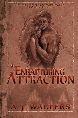 An Enrapturing Attraction: Walters, A. J.