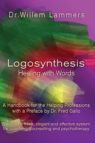 Logosynthesis - Healing with Words: A Handbook: Lammers, Willem