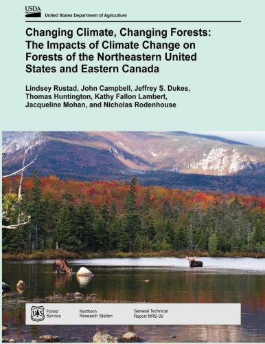 9781505826982: Changing Climate, Changing Forests: The Impacts of Climate Change on Forests of the Northeastern United States and Eastern Canada