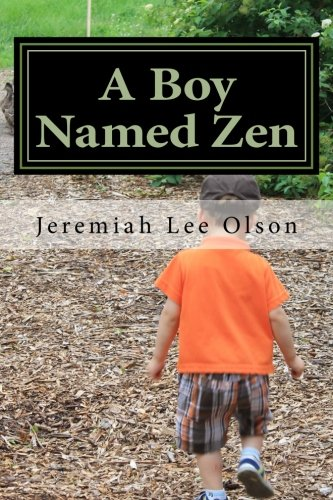 9781505828603: A Boy Named Zen (Volume 1)
