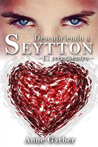 9781505833393: Descubriendo a Seytton -El reencuentro- (Volume 2) (Spanish Edition)
