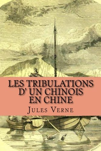 9781505834536: Les tribulations d' un chinois en Chine (French Edition)