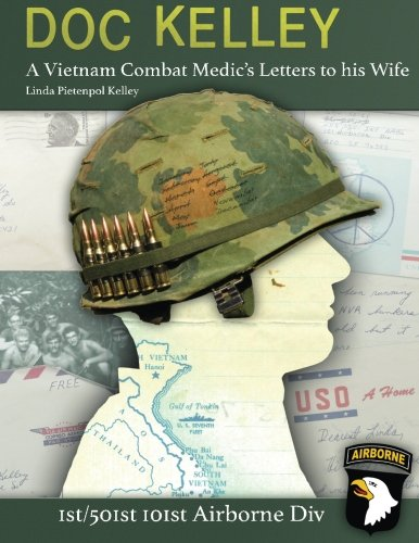 9781505834772: Doc Kelley: A Vietnam Combat Medic's Letters to his Wife