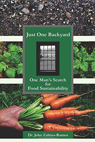 9781505834826: Just One Backyard: One Man's Search for Food Sustainability
