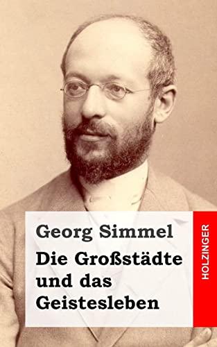 9781505837728: Die Großstädte und das Geistesleben (German Edition)