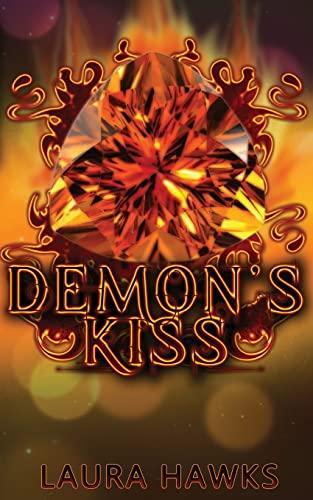 Demon's Kiss (Demon Trilogy) (Volume 1): Hawks, Laura