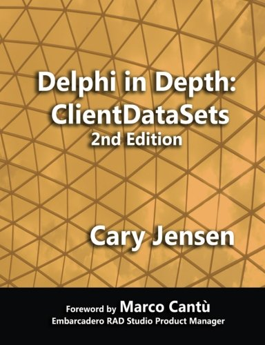 9781505840186: Delphi in Depth: ClientDataSets 2nd Edition