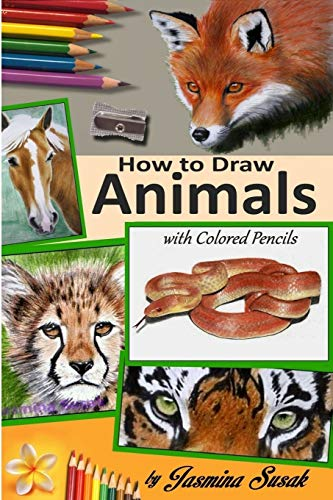 How to draw animals with colored pencils: Learn to draw realistic animals: Jasmina Susak