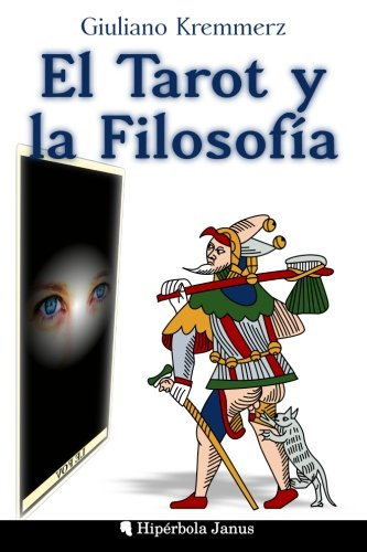 El Tarot y La Filosofia (Paperback): Giuliano Kremmerz