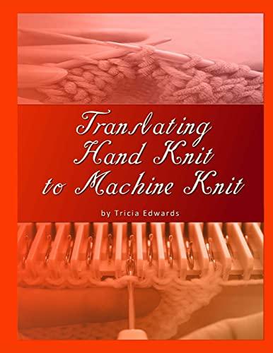 9781505848199: Translating Hand Knit to Machine Knit