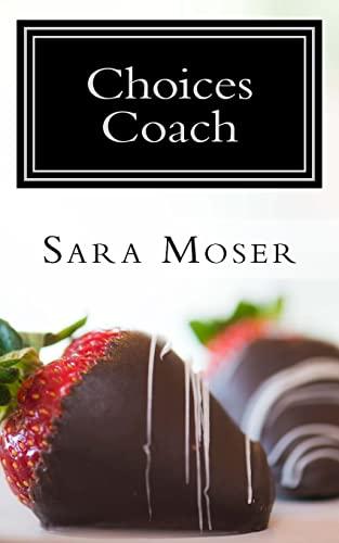 Choices Coach : Weight Loss Menu Guide: Sara Moser