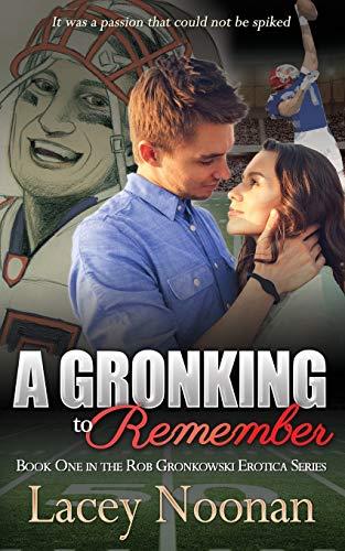 9781505857665: A Gronking to Remember (Rob Gronkowski Erotica Series) (Volume 1)