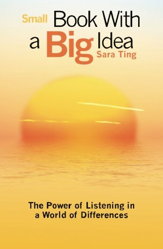 9781505863031: Small Book With a Big Idea: The Power of Listening in a World of Differences