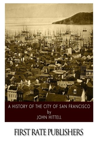 9781505864229: A History of the City of San Francisco