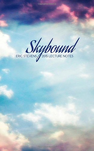 9781505865172: Skybound: 2015 Lecture Notes from Eric Stevens