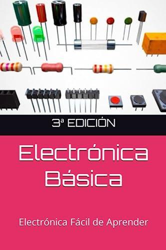 9781505866414: Electronica Basica Facil: Electronica Facil de Aprender (Spanish Edition)