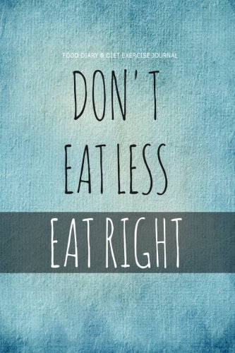 9781505868333 food diary diet exercise journal don t eat less
