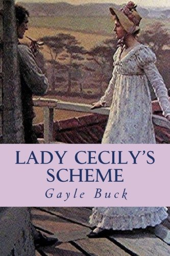 9781505869507: Lady Cecily's Scheme: His disguise fooled everyone, even her.