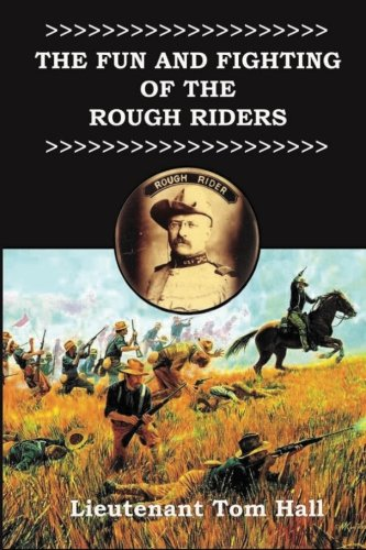 The Fun and Fighting of the Rough Riders: Hall, Tom