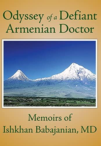 9781505872040: Odyssey of a Defiant Armenian Doctor