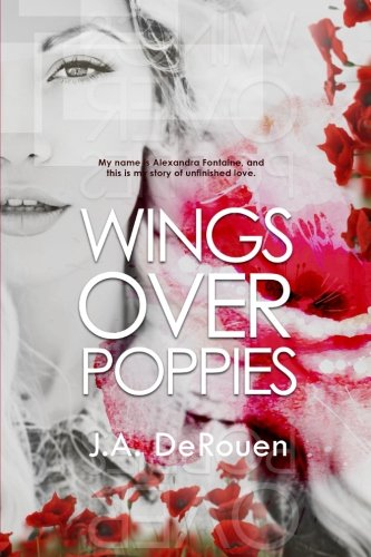 Wings Over Poppies (The Over Series) (Volume 2): DeRouen, J.A.