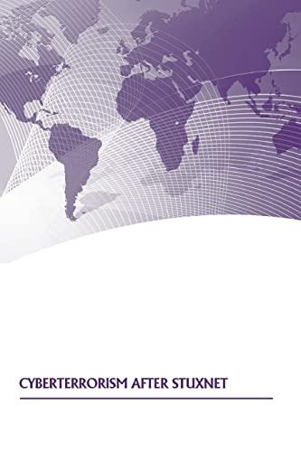 9781505874587: Cyberterrorism After Stuxnet