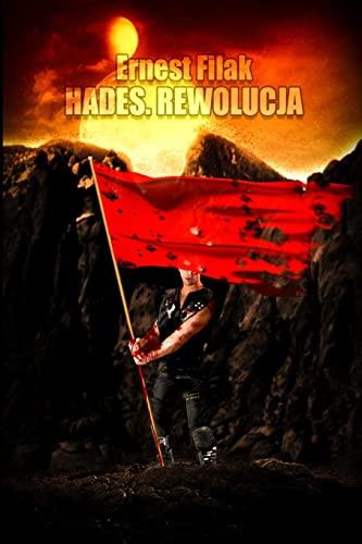 Hades. Rewolucja (Paperback): Ernest Filak