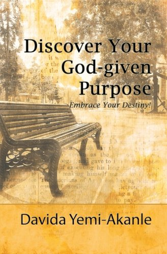 9781505874983: Discover Your God-given Purpose: Embrace Your Destiny (Discover Your Purpose) (Volume 2)