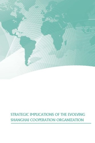 Strategic Implications of the Evolving Shanghai Cooperation: U S Army