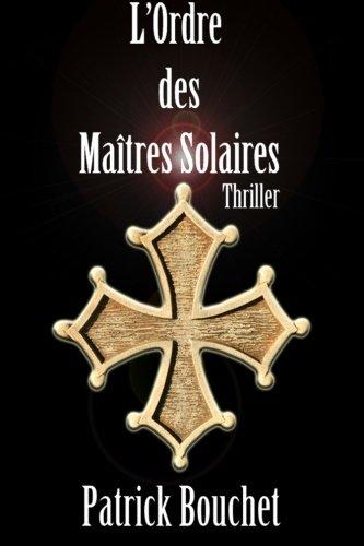 9781505875164: L'Ordre des Maîtres Solaires: Volume 2 (Les enquêtes de la capitaine Valetin)