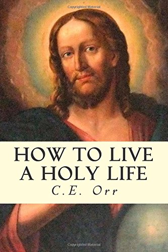 9781505875195: How to Live a Holy Life
