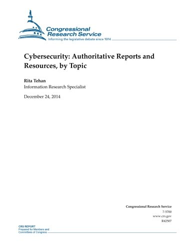 9781505875492: Cybersecurity: Authoritative Reports and Resources, by Topic (CRS Reports)