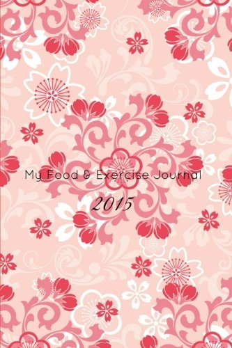 9781505876109: My Food & Exercise Journal:2015