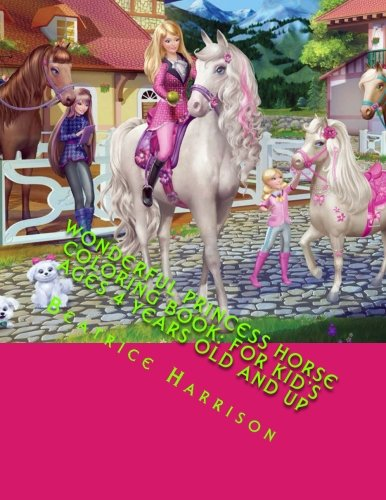 9781505876260: Wonderful Princess Horse Coloring Book: For Kid's Ages 4 Years Old and up