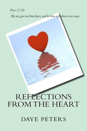 Reflections from the Heart: Peters, George David