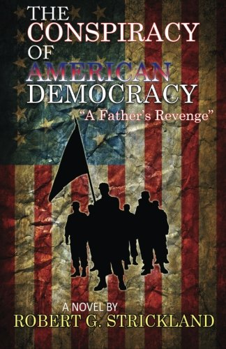 9781505881806: The Conspiracy of American Democracy: A Father's Revenge (Volume 2)