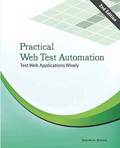 9781505882896: Practical Web Test Automation: Automated test web applications wisely with Selenium WebDriver