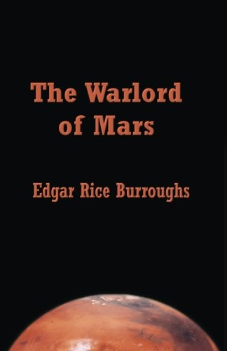 The Warlord of Mars (Barsoom) (Volume 3): Burroughs, Edgar Rice