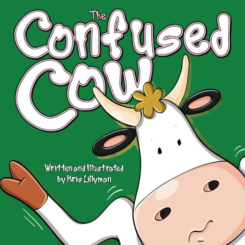 9781505887242: The Confused Cow: She Really Is Such A Silly Moo!