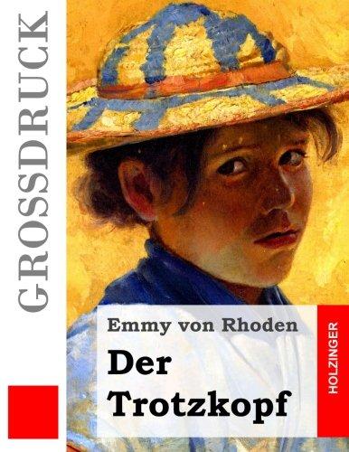 9781505887273: Der Trotzkopf (Großdruck)