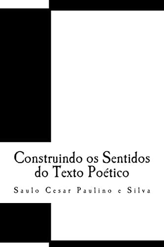 Construindo OS Sentidos Do Texto Poetico (Paperback): Saulo Cesar Paulino