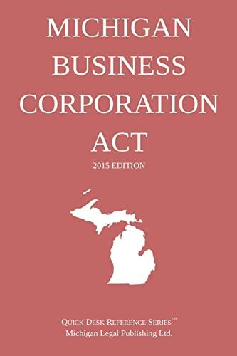 Michigan Business Corporation Act 2015: Michigan Legal Publishing