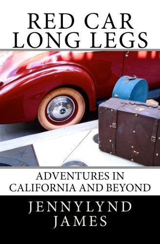 9781505893168: Red Car Long Legs: Adventures in California and Beyond