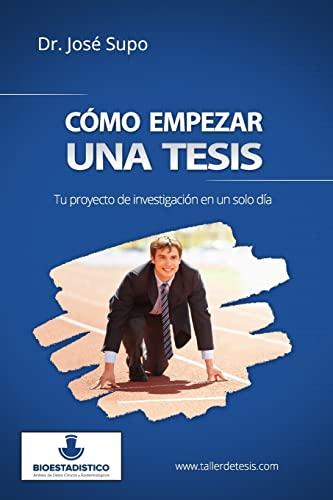 9781505894196: Cómo empezar una tesis: Tu proyecto de investigación en un solo día (Spanish Edition)