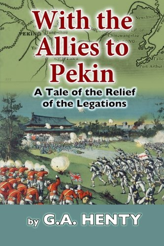 With the Allies to Pekin: Henty, G. a.
